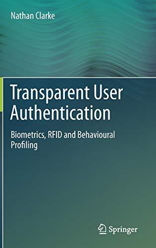9780857298041: Transparent User Authentication: Biometrics, RFID and Behavioural Profiling