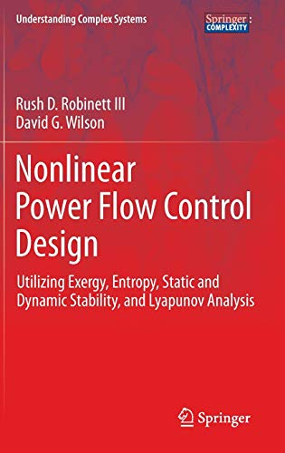9780857298225: Nonlinear Power Flow Control Design: Utilizing Exergy, Entropy, Static and Dynamic Stability, and Lyapunov Analysis (Understanding Complex Systems)