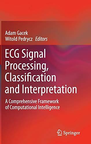 9780857298676: ECG Signal Processing, Classification and Interpretation: A Comprehensive Framework of Computational Intelligence