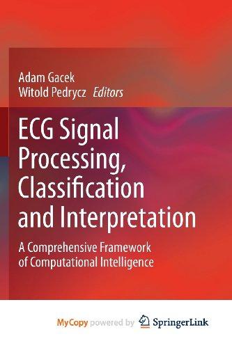 9780857298690: ECG Signal Processing, Classification and Interpretation: A Comprehensive Framework of Computational Intelligence