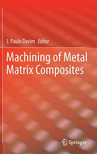 9780857299376: Machining of Metal Matrix Composites (Springer Series in Advanced Manufacturing)