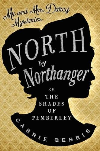 9780857300058: North by Northanger (Mr and Mrs Darcy Mysteries)