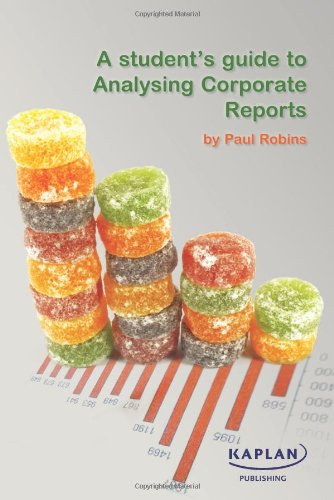 Student's Guide to Analysing Corporate Reports: Paul Robins
