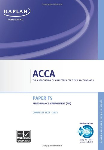 9780857322807: Acca Complete Study Text: F5 Performance Management (PM)(Valid for Exams in June & December 2012).