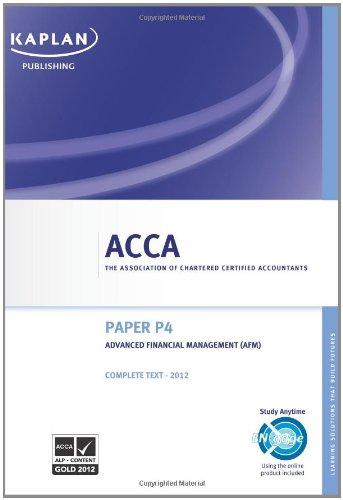 9780857322883: P4 Advanced Financial Management AFM: Complete Text (Acca Complete Texts)