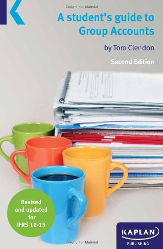 A Students Guide to Group Accounts by Tom Clendon