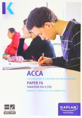 9780857328250: F6 Taxation TX (FA 13) - Exam Kit