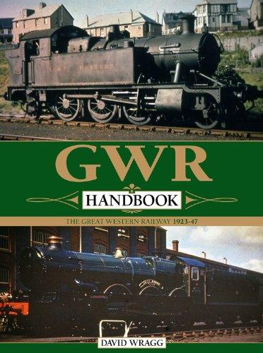 GWR Handbook: The Great Western Railway 1923-47: Wragg, David