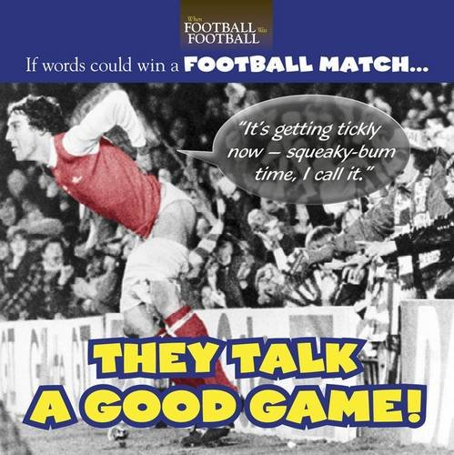 9780857330406: They Talk a Good Game!: If Words Could Win a Football Match...