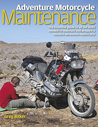 9780857330598: Adventure Motorcycle Maintenance Manual: The Essential Guide to All the Skills Needed to Maintain and Prepare a Modern Adventure Motorcycle