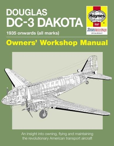 9780857330703: Douglas DC-3 Dakota Manual: An Insight into Owning, Flying and Maintaining the Revolutionary American Transport Aircraft (Owners Workshop Manual)