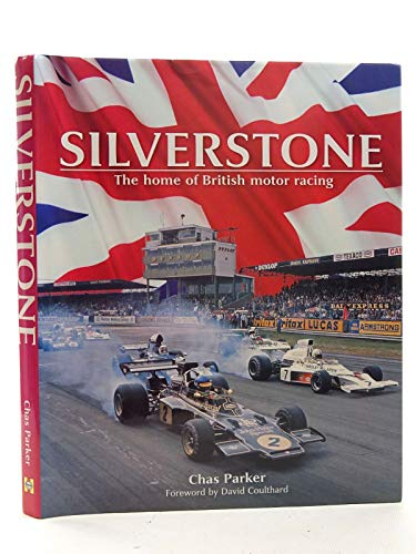 9780857330727: Silverstone: The Home of British Motor Racing