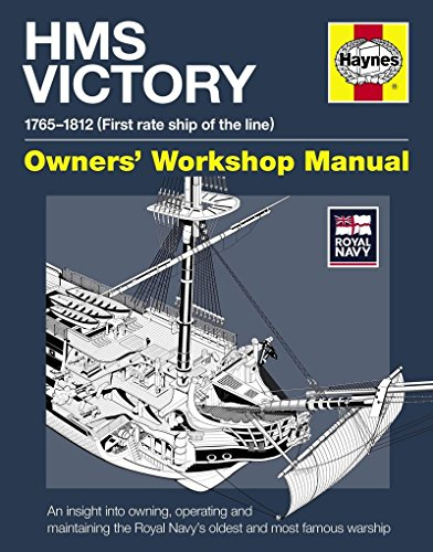 HMS Victory Manual 1765-1812: An Insight into Owning, Operating and Maintaining the Royal Navy's Oldest and Most Famous Warship (Owners' Workshop Manual) (9780857330857) by Peter Goodwin