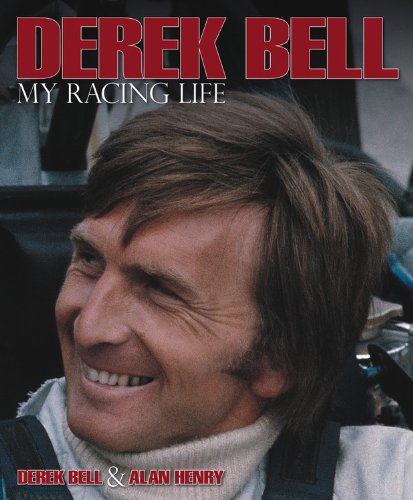 Derek Bell: My Racing Life (9780857330888) by Derek Bell; Alan Henry