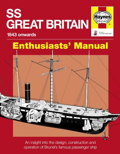 9780857331052: Haynes SS Great Britain Enthusiasts' Manual, 1843-1937 Onwards: An Insight Into the Design, Construction and Operation of Brunel's Famous Passenger Sh (Owners Workshop Manual)