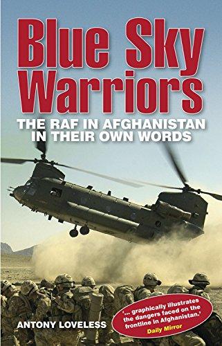 Blue Sky Warriors: The RAF in Afghanistan: Loveless, Antony