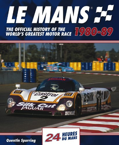 Le Mans 24 Hours 1980-89: The Official History of the World's Greatest Motor Race 1980-89 (0857331280) by Quentin Spurring