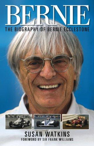 Bernie: The Biography of Bernie Ecclestone: Watkins, Susan