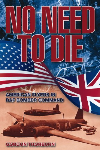 9780857331359: No Need to Die: American Flyers in RAF Bomber Command