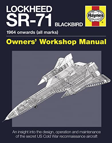 Lockheed SR-71 Blackbird Manual: Davies, Steve; Crickmore, Paul F.