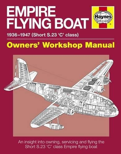 Empire Flying Boat Manual: Owners Workshop Manual-: Brian Cassidy