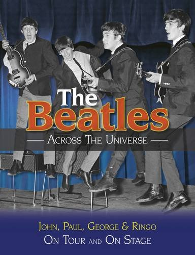 9780857331632: The Beatles - Across the Universe: On Tour and on Stage. Andy Neill