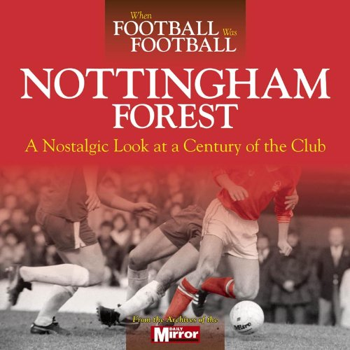 9780857332035: When Football Was Football: Nottingham Forest