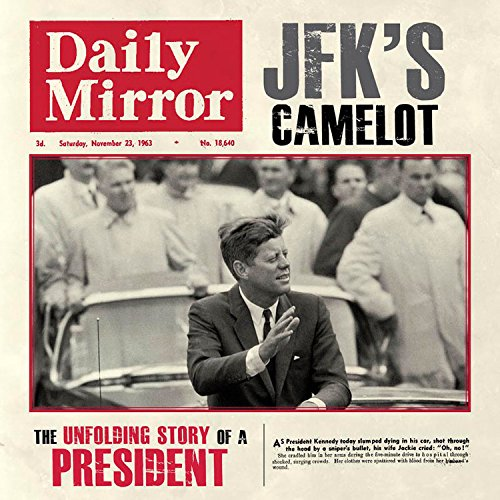JFK's Camelot: The Unfolding Story of a: Powley, Adam