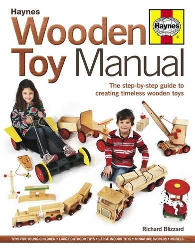 Wooden Toy Manual: The Step-by-Step Guide to Creating Timeless Wooden Toys (0857332201) by Richard Blizzard
