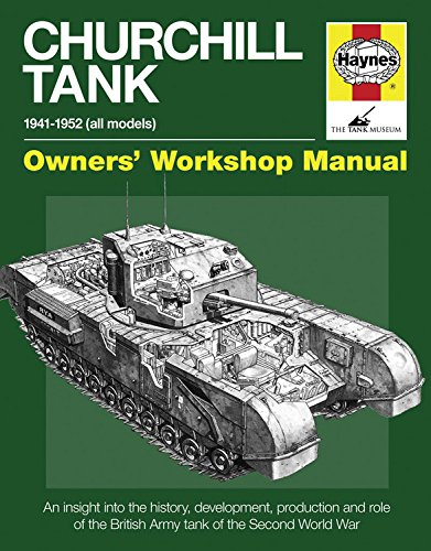 9780857332325: Haynes Churchill Tank Owners' Workshop Manual: 1941-1956 (All Models): An Insight Into Owning, Operating and Maintaining Britain's Churchill Tank Duri