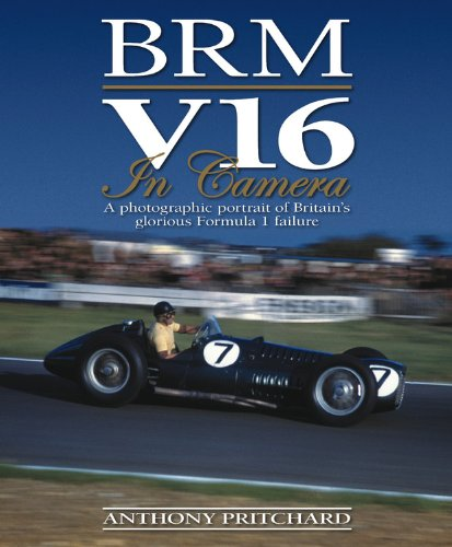 BRM V16 in Camera: A Photographic Portrait of Britain's Glorious Formula 1 Failure.