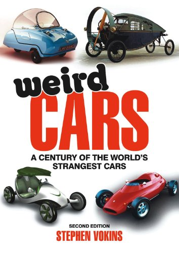 Weird Cars: A Century of the World's Strangest Cars: Vokins, Stephen