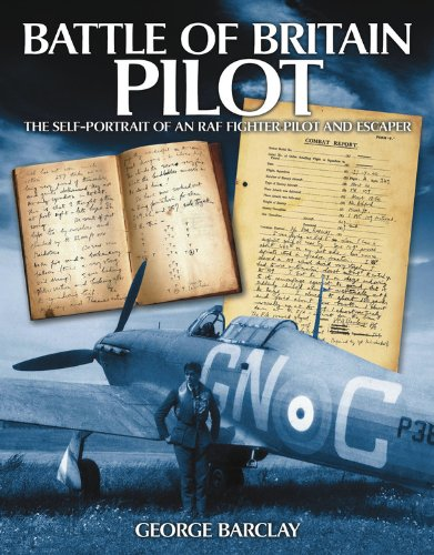 9780857332394: Battle of Britain Pilot: The Self-Portrait of an RAF Fighter Pilot and Escaper