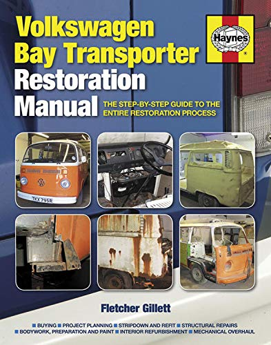 9780857332455: Haynes Volkswagen Bay Transporter Restoration Manual: The Step-By-Step Guide to the Entire Restoration Process (Haynes Restoration Manuals)