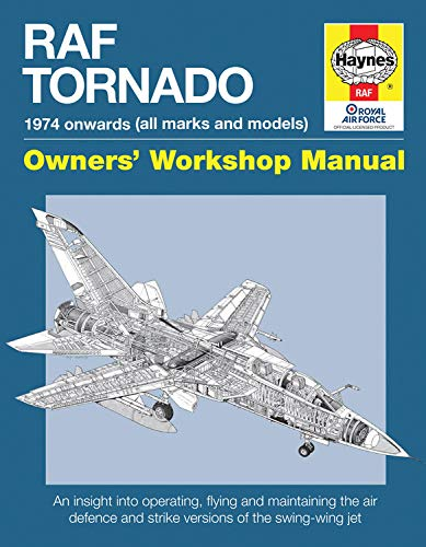 RAF Tornado: 1974 onwards (All Marks and Models) (Owner's Workshop Manual) (Haynes Owners' Worksh...