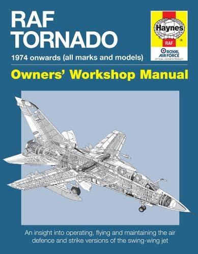 9780857332479: RAF Tornado: 1974 onwards (all makes and models) (Owners' Workshop Manual)