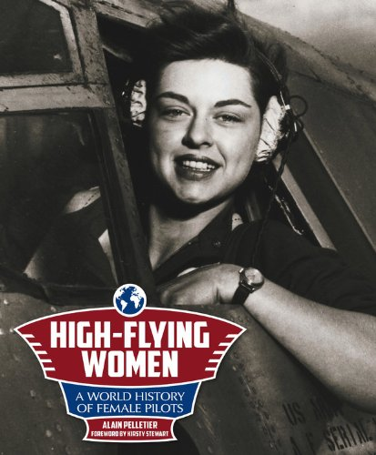 9780857332578: High-Flying Women: A World History of Female Pilots