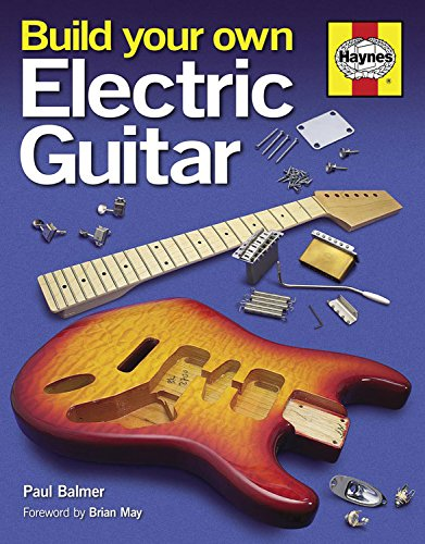 9780857332585: Build Your Own Electric Guitar (Haynes)
