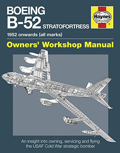 9780857332592: Boeing B-52 Stratofortress Manual: An Insight into Owning, Servicing and Flying the USAF Cold War Strategic Bomber Aircraft (Owners Workshop Manual)