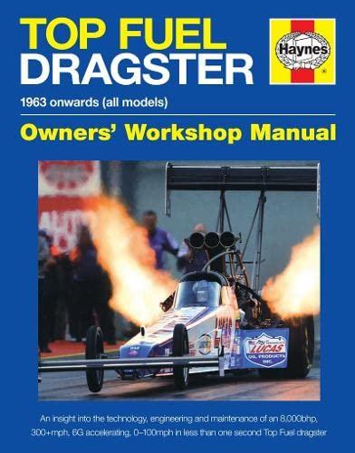 9780857332653: Haynes Top Fuel Dragster Owners' Workshop Manual: 1963 Onwards (All Models)