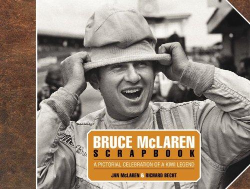 9780857332691: Bruce McLaren Scrapbook: A Pictorial Celebration of a Kiwi Legend. Jan McLaren, Richard Becht