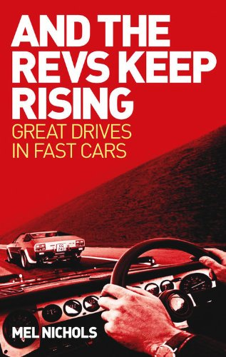 9780857332707: And The Revs Keep Rising: Great Drives in Fast Cars