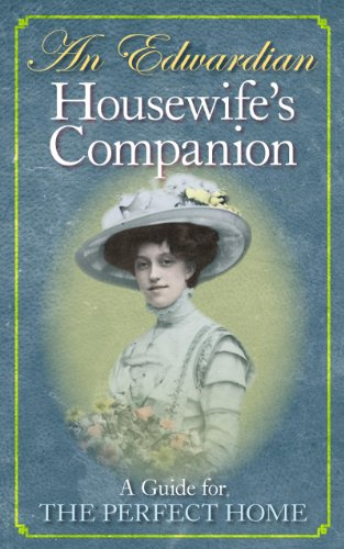 9780857332967: An Edwardian Housewife's Companion: A Guide for the Perfect Home