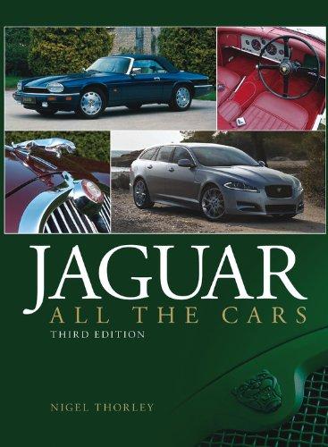 Jaguar: All the Cars - 3rd Edition: Thorley, Nigel