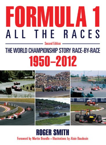 9780857333506: Formula 1: All the Races - 2nd Edition: The World Championship Story Race-By-Race: 1950-2012