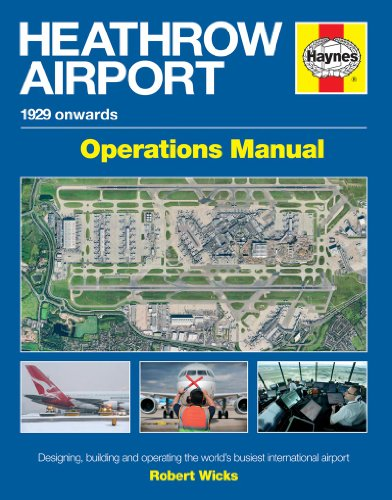 9780857333537: Heathrow Airport 1929 Onwards Operations Manual: Designing, Building and Operating the World's Busiest International Airport