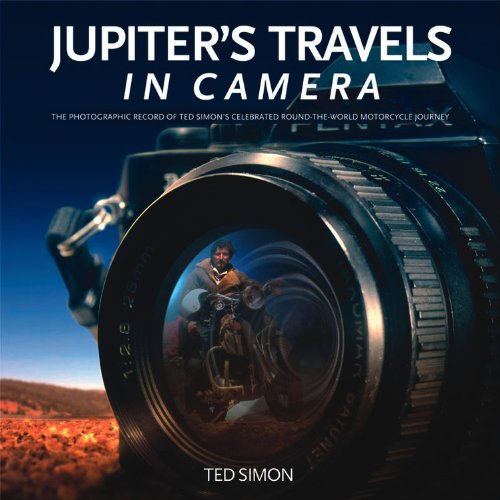9780857333575: Jupiter's Travels in Camera: The photographic record of Ted Simon's celebrated round-the-world motorcycle journey