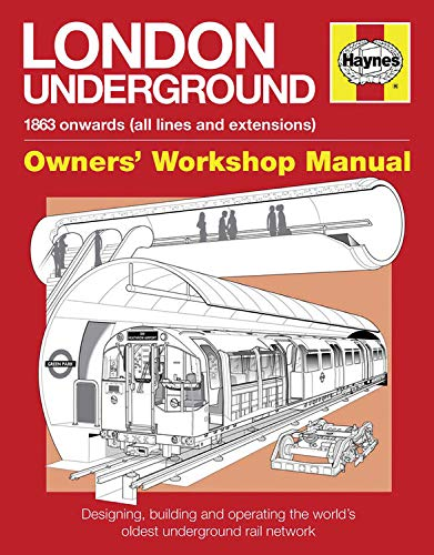 9780857333698: London Underground: 1863 onwards (all lines and extensions) Designing, building and operating the world's oldest underground (Owners' Workshop Manual)