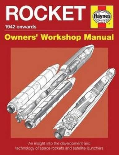9780857333711: Rocket Manual - 1942 Onwards: An Insight Into the Development and Technology of Space Rockets and Satellite Launchers (Owners Workship Manual)