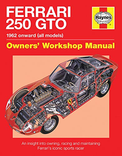 Ferrari 250 GTO Manual: An insight into owning, racing and maintaining Ferrari's iconic sports...